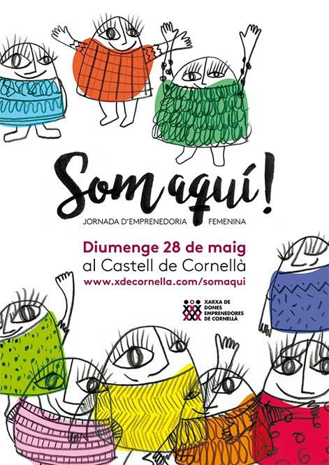 Som aquí! Jornada d'emprenedoria femenina. http://www.xdecornella.com/somaqui Illustration and graphic design by Elena Losada.