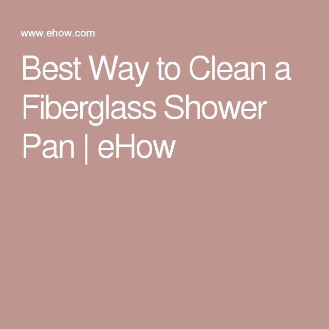 Best Way To Clean A Fiberglass Shower Pan
