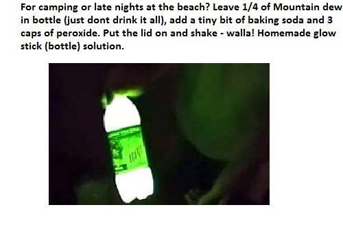 Glowstick leave 1/4 of mountain dew in a bottle, add a tiny bit of baking soda and 3 caps of peroxide. put the lid on and shake.