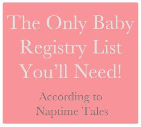 Naptime Tales: Must Have Baby Registry Items ...a lot of this seems like over kill to me.