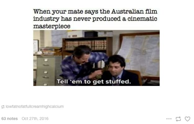 On cinema: | 47 Times Australians Were The Funniest People On Tumblr In 2016