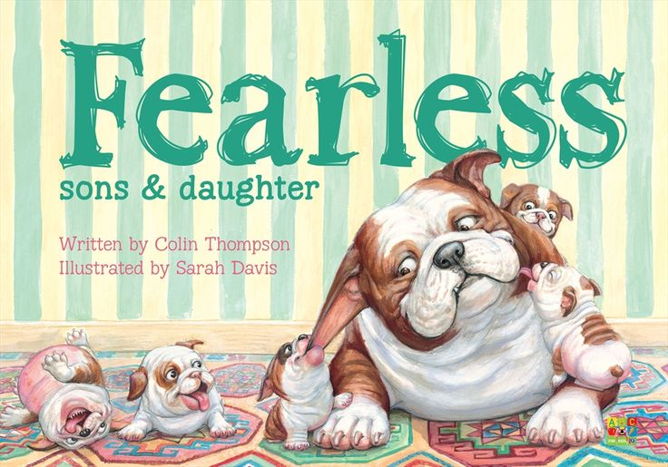 (own) Fearless Sons & Daughter by Colin Thompson - Fearless and Primrose have puppies. Looks at puppies and reflections (see also Jeffers - catch a Star). Can explore real and imagined fear.