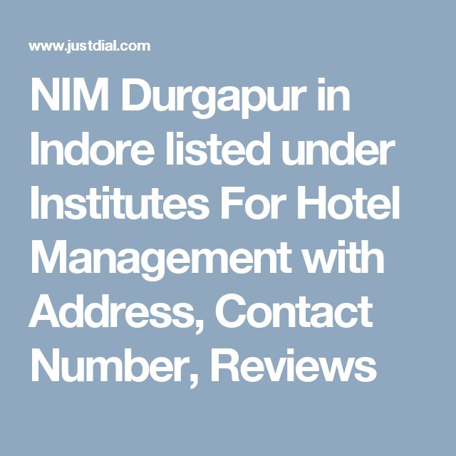 NIM Durgapur in Indore listed under Institutes For Hotel Management with Address, Contact Number, Reviews
