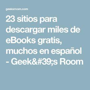 23 sitios para descargar miles de eBooks gratis, muchos en español - Geek's Room
