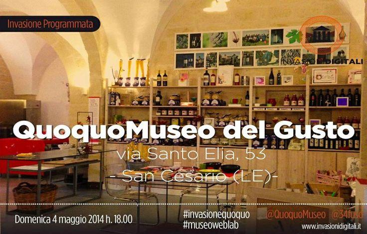 #InvasioniDigitali: Domenica 4 Maggio 2014 -ore 18:00 prelibata invasione al QuoquoMuseo del Gusto a San Cesario di Lecce (Lecce)  INFO: http://www.invasionidigitali.it/it/invasionedigitale/invadiamo-il-quoquomuseo-del-gusto#.U2iw4q1_sQ4  Hashtag: #InvasioniDigitali #invasionequoquo #museoweblab #
