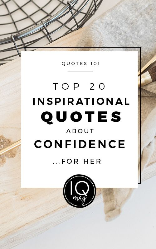 Inspirational Quotes about Confidence - Visit us at InspirationalQuotesMagazine.com for the best inspirational quotes!