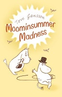 Moominsummer Madness by Tove Janson, the third book in the Moomin series we've read and loved.