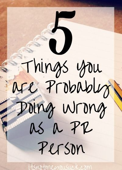 5 Things You are Probably Doing Wrong as a PR Person