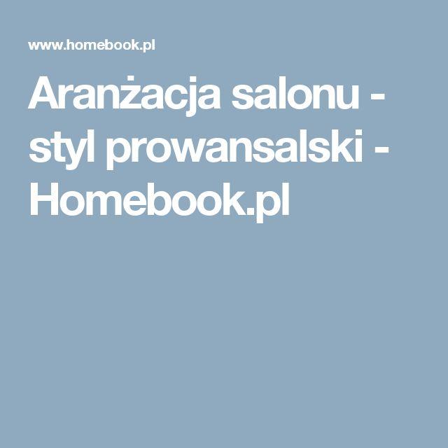 Aranżacja salonu - styl prowansalski - Homebook.pl