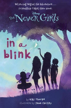 """The Never Girls """"In a Blink"""" Chapter Book 1 by Kiki Thorpe. Four friends find themselves in Neverland. Cute story and not too advanced"""