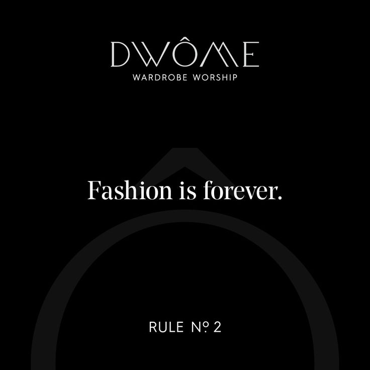 Wardrobe Worship: Fashion is Forever.