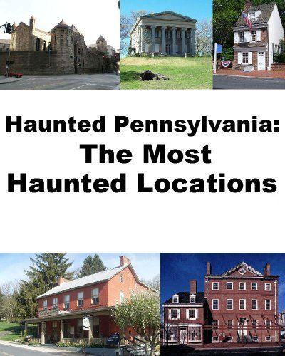 Haunted Places Near York Pa: 17 Best Images About Haunted Pennsylvania On Pinterest