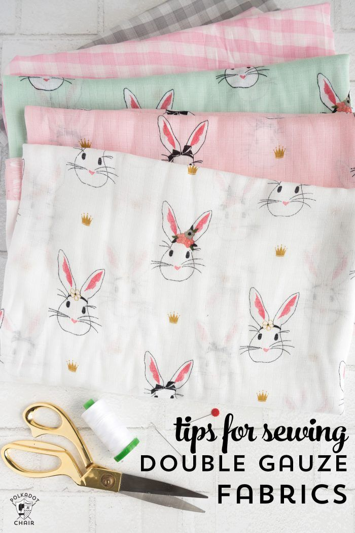 Tips for sewing with double gauze fabrics and ideas for double gauze fabric uses…