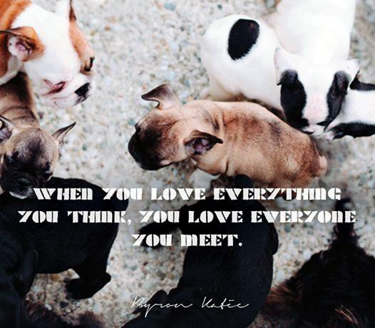Когда вы любите все свои мысли, вы любите всех, кого вы встречаете. Байрон Кейти. When you love everything you think, you love everyone you meet. Byron Katie