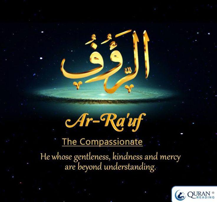 Ar-Ra'uf The Compassionate