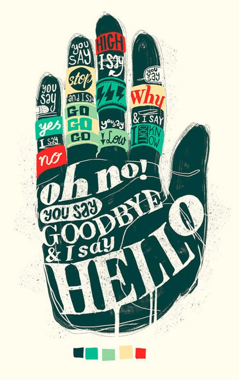 well this is cool.: The Beatles, Beatles Lyrics, Hands, Typography Poster, Thebeatl, Graphicdesign, Songs, Graphics Design, Hello Goodbye