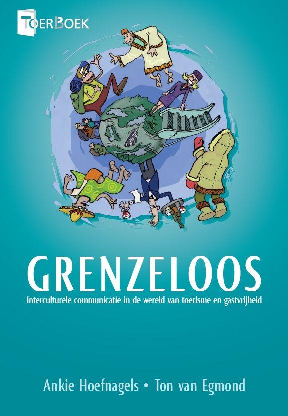 Grenzeloos : interculturele communicatie in de wereld van toerisme en gastvrijheid / Hoefnagels, Ankie