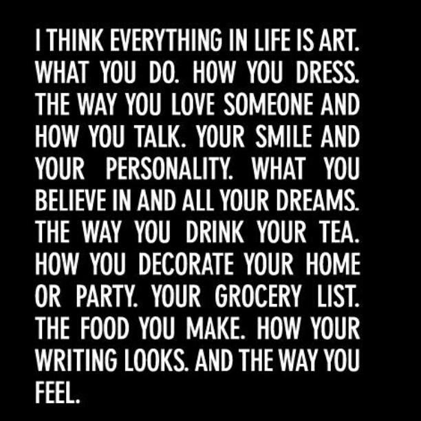 life is art.: Thoughts, Design Inspiration, Art Interiordesign, Life, Inspiration Ideas, Posters Design, Emobroken Heart, Inspiration Quotes, Design Style