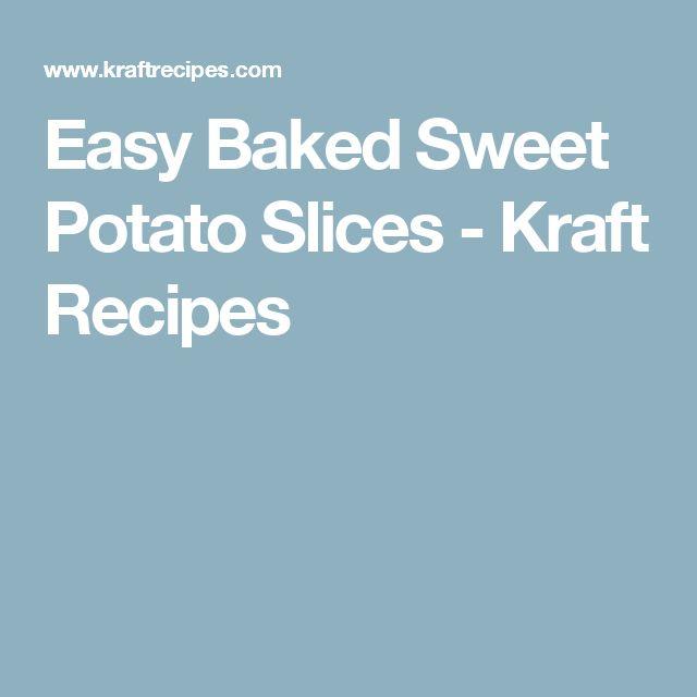 Easy Baked Sweet Potato Slices - Kraft Recipes
