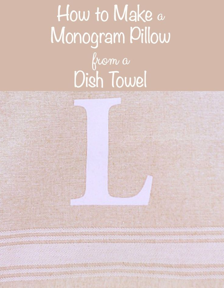 How to Make a Monogram Pillow from a Dish Towel