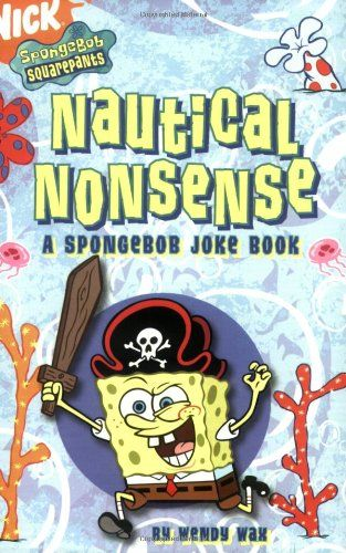 Nautical Nonsense A SpongeBob Joke Book SquarePants Niftywarehouse