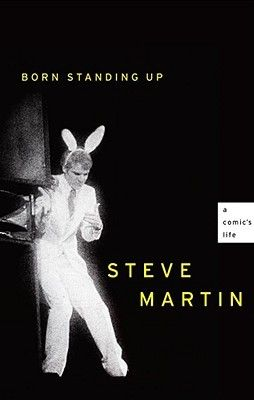 Born Standing Up: A Comic's Life by Steve Martin. This former stand-up comedian's memoir follows the story of his career and the toll it took on his personal relationships.