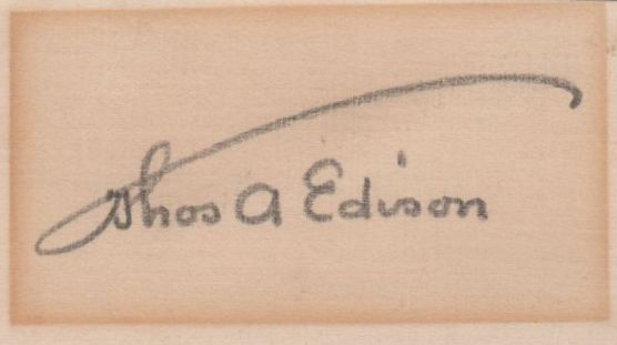 EDISON THOMAS: (1847-1931) American Inventor of the phonograph and light bulb among many other items. Bold, vintage pencil signature ('Thos A Edison', an example of his umbrella signature) on a small 12mo card.