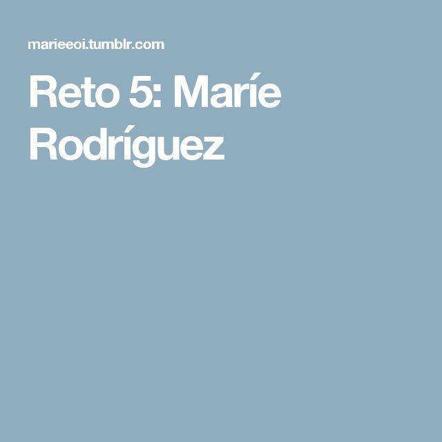 Reto 5: Maríe Rodríguez