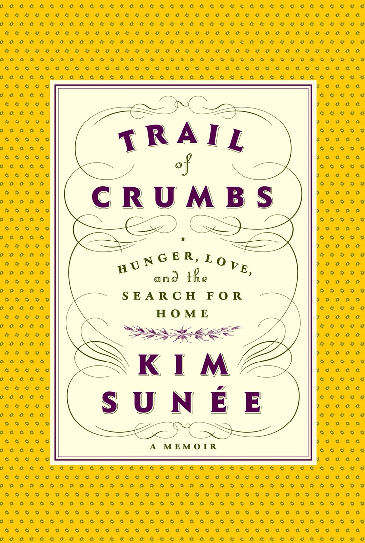 """""""Trail of Crumbs"""" by Kim Sunee"""