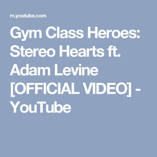 Gym Class Heroes: Stereo Hearts ft. Adam Levine [OFFICIAL VIDEO] - YouTube