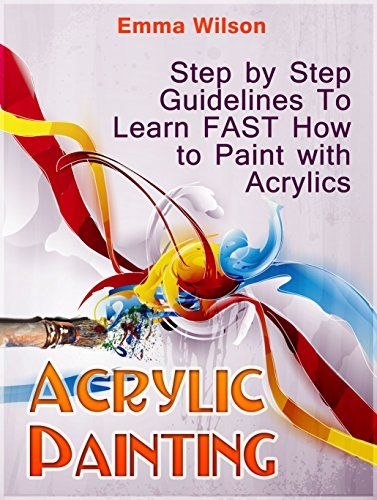 Acrylic paintings acrylic painting tips and acrylics on for How to learn to paint with acrylics