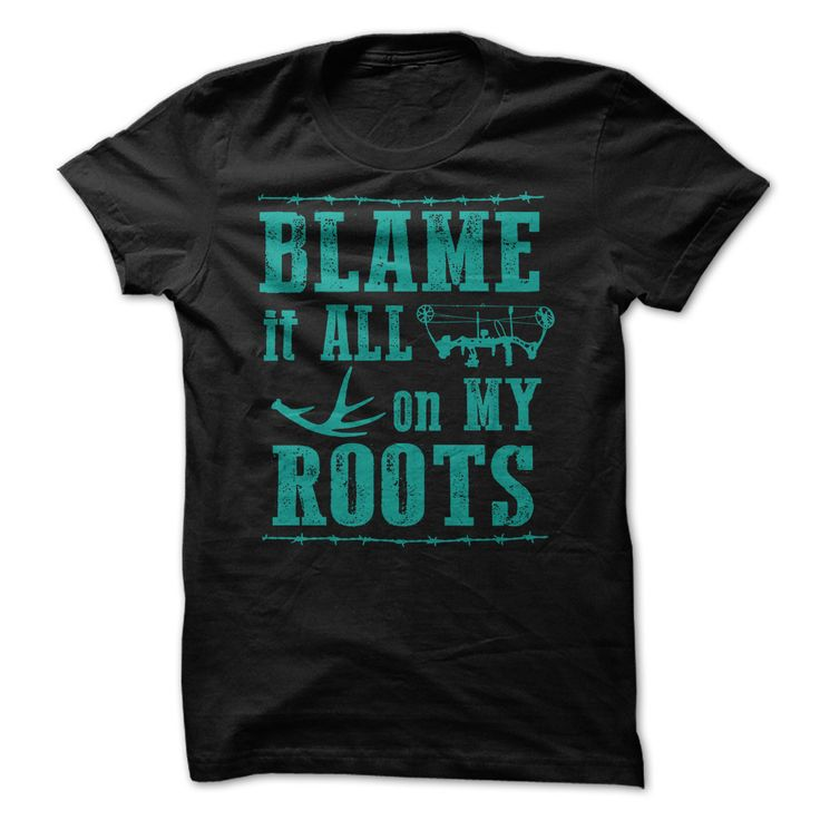 Blame It All on My Roots T-Shirt. Camo Hunting Jackets Leather Hunting Jacket Duck Hunting Jackets Waterfowl Hunting Jackets #hunting https://www.sunfrog.com/Hunting/Blame-It-All-on-My-Roots-44845115-Guys.html?id=28528