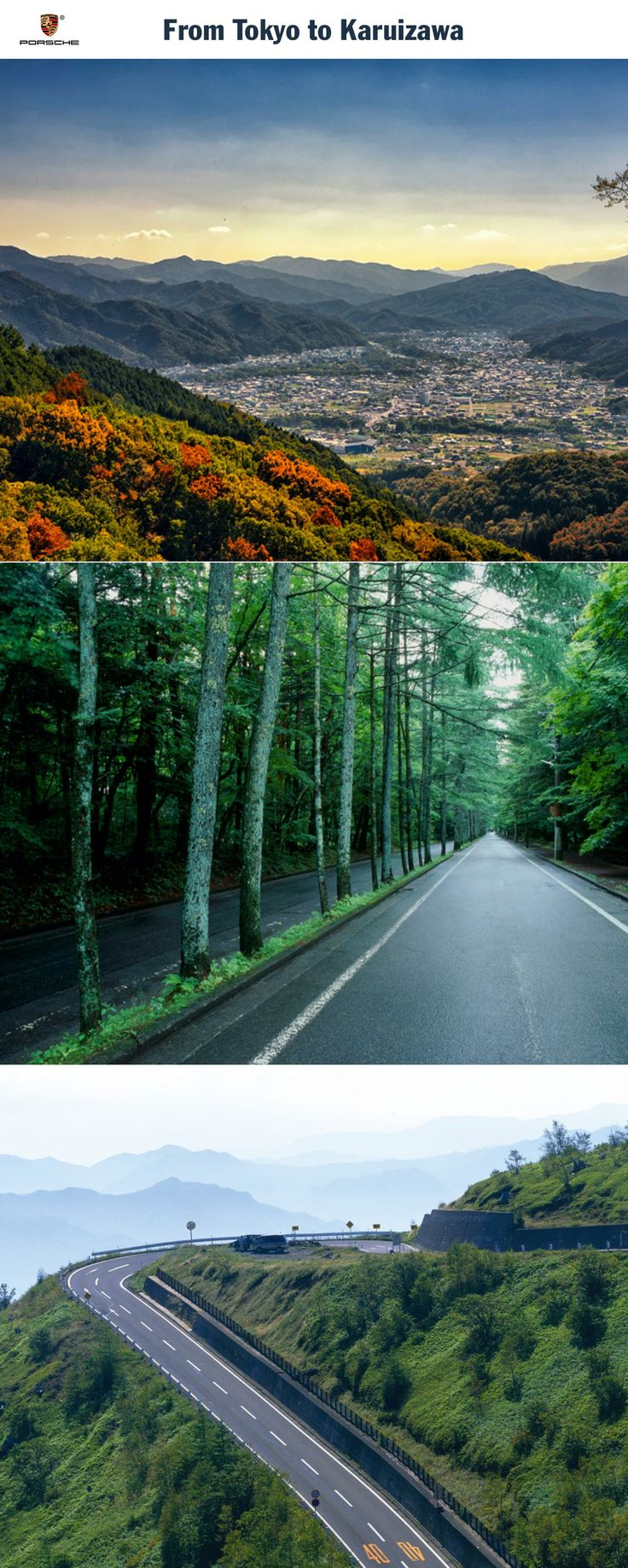 From Tokyo to Karuizawa, Japan. The winding road into the mountainous heart of Japan. Start: Tokyo. Destination: Karuizawa. Driving time: Approx. 5.5 hours. Distance: Approx. 250 km (155 miles). Recommended travel time: April - November.   Learn more: http://link.porsche.com/gts/japan