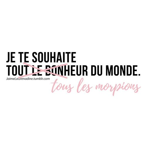 Je te souhaite tous les morpions du monde - #JaimeLaGrenadine #citation #punchline #bonheur #amour #love