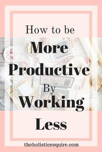 Less can sometimes mean more. I've found three simple hacks to increase productivity and allow you to be more productive all of the time. Guess what? It requires that you do less.