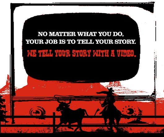 NO MATTER WHAT YOU DO, We tell your #story with a #video. www.anicowboy.com