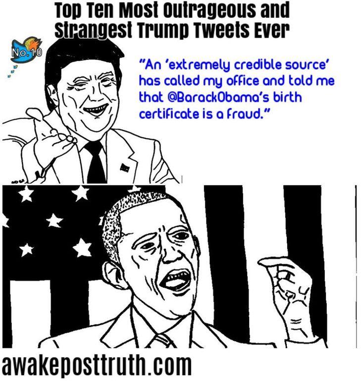 Top Ten Most Outrageous Donald Trump Tweets Ever – No. 4 – Obama's birth certificate is a fraud. 6 Aug 2012. https://awakeposttruth.com/top-ten-most-outrageous-and-strangest-donald-trump-tweets-ever/?utm_content=bufferf3955&utm_medium=social&utm_source=pinterest.com&utm_campaign=buffer #DonaldTrump #StableGenius #TrumpTweets #TrumpTwitter #Trump #trumpregrets #TrumpResign #BarackObama #Obama #Birther