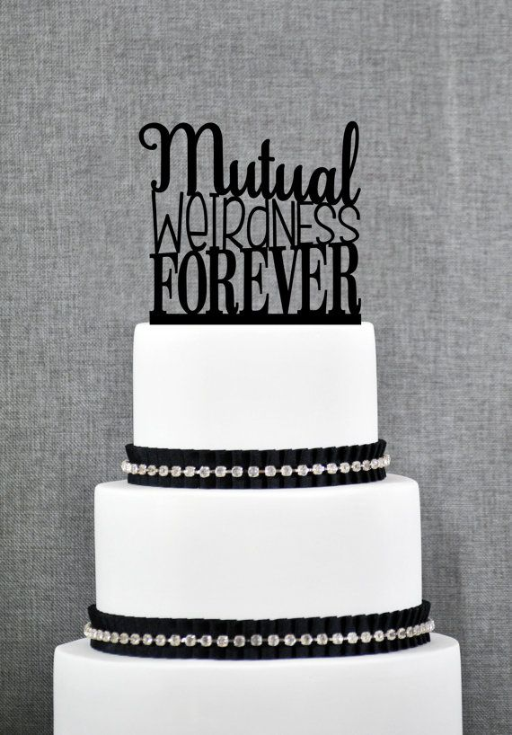 Mutual Weirdness Forever Cake Topper, Modern Cake Topper, Custom Fun Romantic Wedding Cake Decoration in your choice of Color- (S200)