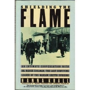 Shielding the Flame: An Intimate Conversation With Dr. Marek Edelman, the Last Surviving Leader of the Warsaw Ghetto Uprising