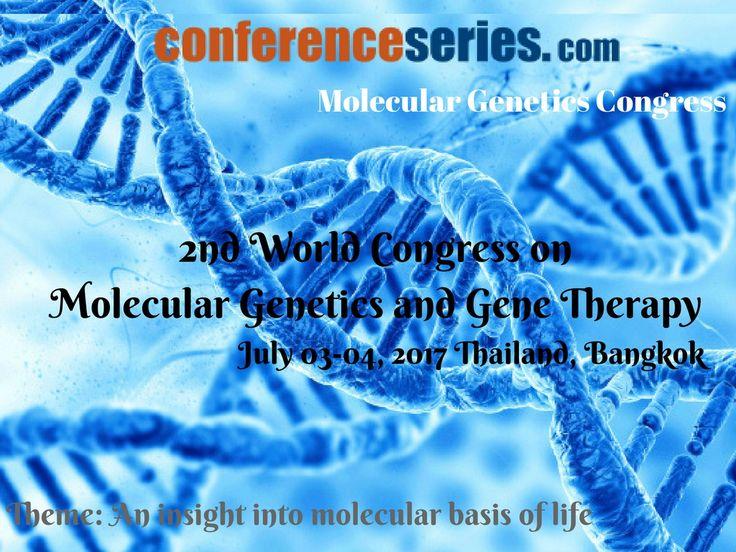2nd World Congress on #Molecular_Genetics and #Gene_Therapy, July 03-04, 2017 Thailand, Bangkok.