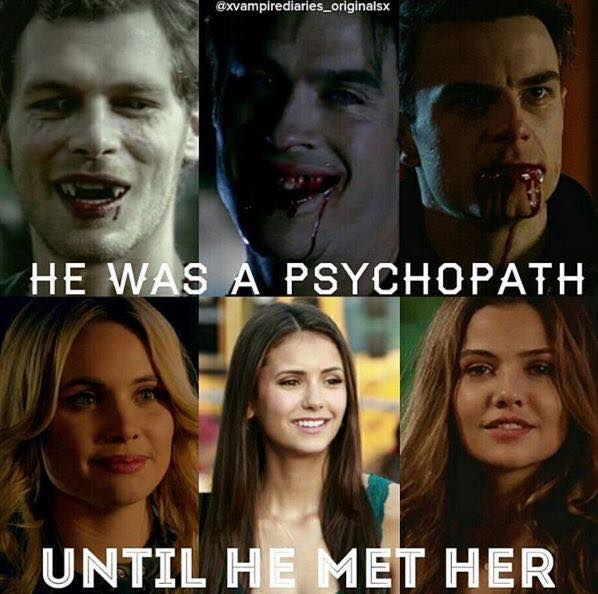 ... and then he was still a psychopath, but he was good around her... sometimes. lol The Vampire Diaries and The Originals..... SO TRUE