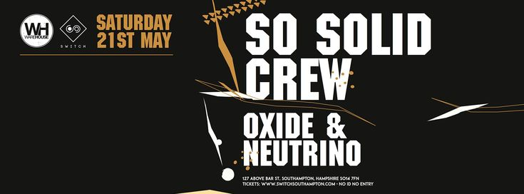 SOTONIGHT | So Solid Crew, Oxide & Neutrino @ Switch Southampton | May 2016 - http://www.sotonight.net/event-tickets/so-solid-crew-oxide-neutrino-switch-southampton-may-2016/  Allstar Garage Session: So Solid Crew (Romeo + Lisa Maffia) Oxide & Neutrino FooR BUY TICKETS