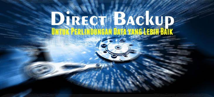 Direct dan flat backup merupakan bagian dari perubahan terbaru dalam model perlindungan data. Simak isu-isu terkait dengan penerapan direct backup.