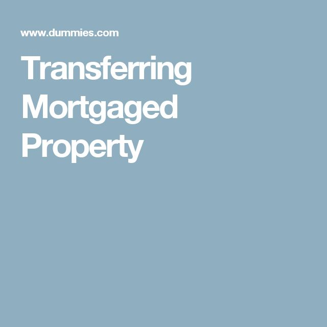Transferring Mortgaged Property