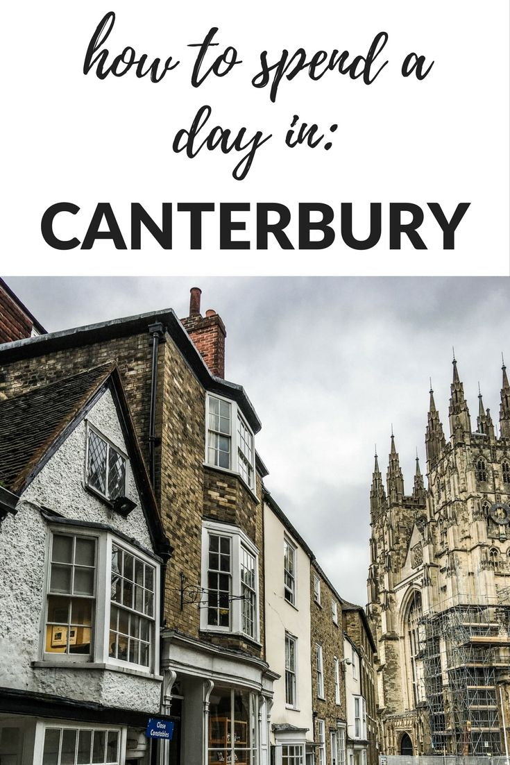 The perfect day trip from London: Canterbury