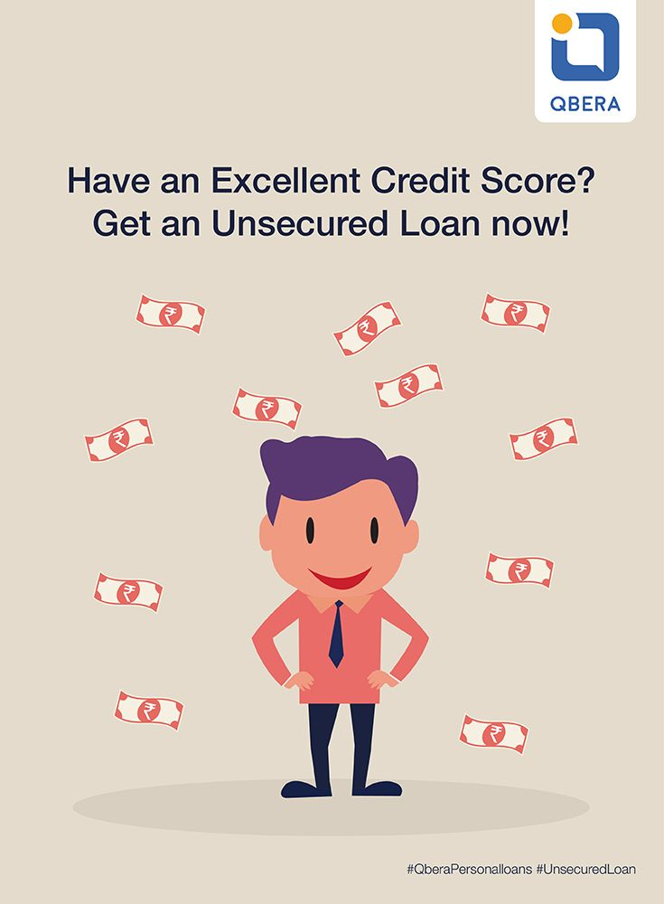 Have A Great Credit Score Get More Benefits On Unsecuredloans At Qbera Ref Source Https Www Qbera Com Personal Loan U Personal Loans Unsecured Loans Loan