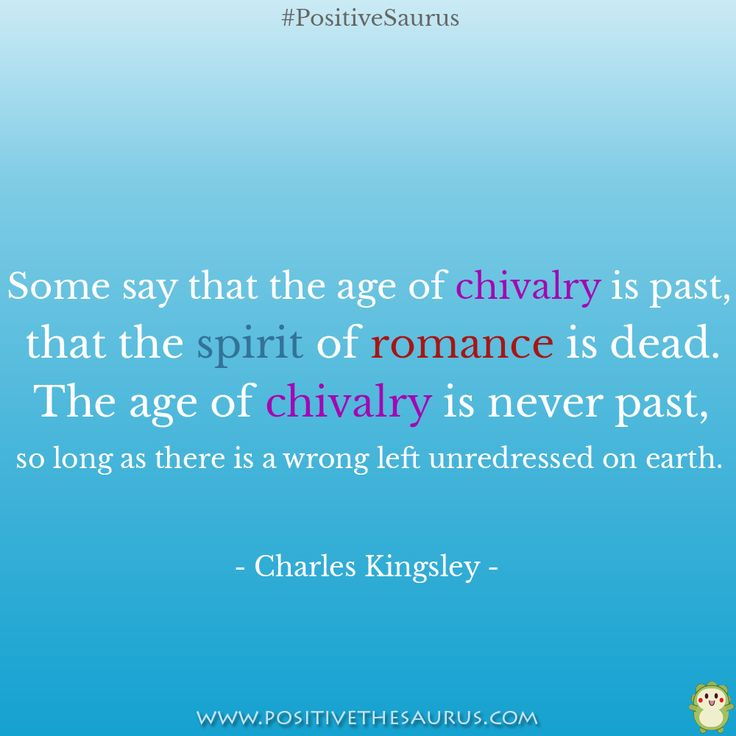 Positive quote by Charles Kingsley. Have a chivalrous day! www.positivethesaurus.com #PositiveSaurus #PositiveQuotes