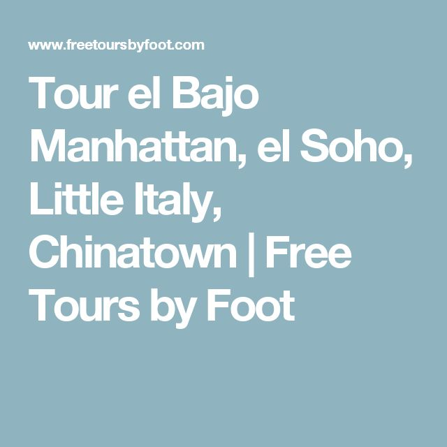 Tour el Bajo Manhattan, el Soho, Little Italy, Chinatown | Free Tours by Foot