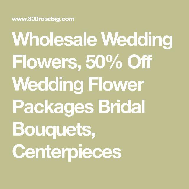 Wholesale Wedding Flowers, 50% Off Wedding Flower Packages Bridal Bouquets, Centerpieces