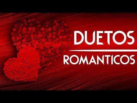 Duetos Romanticos 12 Exitos de Canciones Romanticas a Duo Grandes Canciones de amor - YouTube